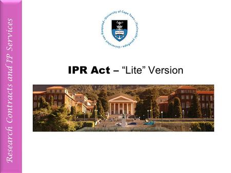 "Research Contracts and IP Services IPR Act – ""Lite"" Version."