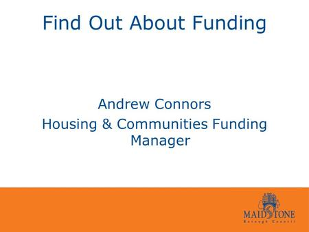 Find Out About Funding Andrew Connors Housing & Communities Funding Manager.