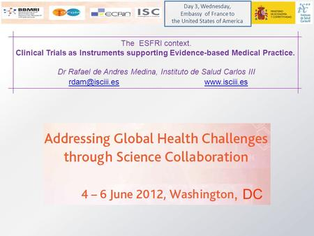 The ESFRI context. Clinical Trials as Instruments supporting Evidence-based Medical Practice. Dr Rafael de Andres Medina, Instituto de Salud Carlos III.