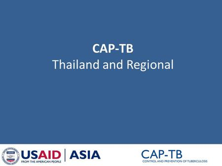 CAP-TB Thailand and Regional. Rayong Province Strengthening the TB network.
