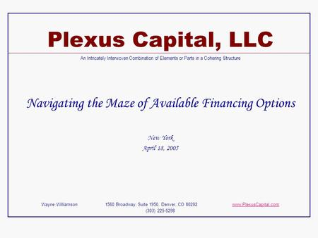 Plexus Capital, LLC An Intricately Interwoven Combination of Elements or Parts in a Cohering Structure Navigating the Maze of Available Financing Options.