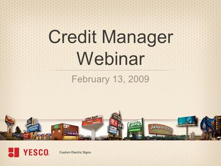 Credit Manager Webinar February 13, 2009. Overview »Security Interests »Mechanic's Liens »Bankruptcy »Additional Lease Credit Criteria Credit Manager.