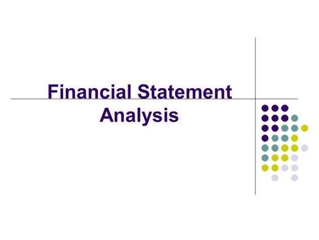 Financial Statement Analysis. 2 Value = + + + FCF 1 FCF 2 FCF ∞ (1 + WACC) 1 (1 + WACC) ∞ (1 + WACC) 2 Free cash flow (FCF) Market interest rates Firm's.
