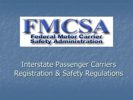 Interstate Passenger Carriers Registration & Safety Regulations.