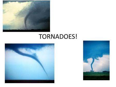 TORNADOES!. FRONTS Weather is variable in the mid-latitudes. It can vary from mild and sunny, to cold and clear, to snowy and windy. What causes these.