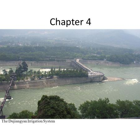 Chapter 4 The Dujiangyan Irrigation System. 4. Natural and Environmental Resources 4.1 Natural resources 4.2 Energy production 4.3 Environmental quality.