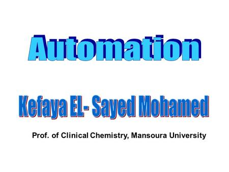 Prof. of Clinical Chemistry, Mansoura University.
