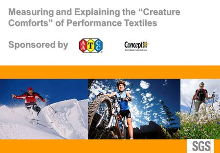 "Measuring and Explaining the ""Creature Comforts"" of Performance Textiles Sponsored by."