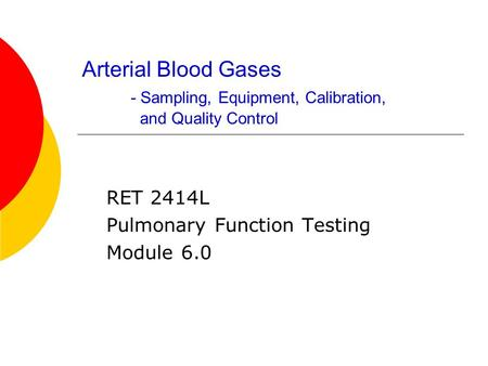 RET 2414L Pulmonary Function Testing Module 6.0