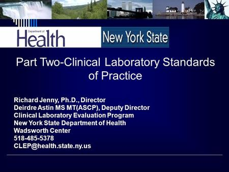 Part Two-Clinical Laboratory Standards of Practice Richard Jenny, Ph.D., Director Deirdre Astin MS MT(ASCP), Deputy Director Clinical Laboratory Evaluation.