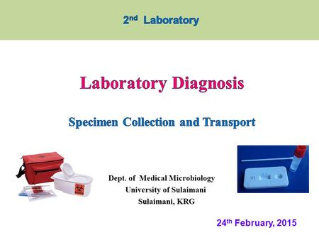 Dept. of Medical Microbiology University of Sulaimani Sulaimani, KRG 24 th February, 2015.