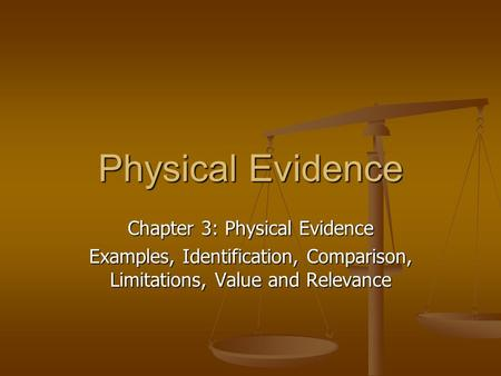 Physical Evidence Chapter 3: Physical Evidence