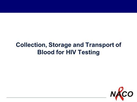 Collection, Storage and Transport of Blood for HIV Testing