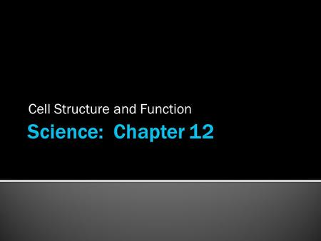 Cell Structure and Function. 12.1 Discovering Cells.