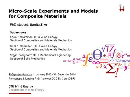 Micro-Scale Experiments and Models for Composite Materials PhD project duration: 1. January 2012 - 31. December 2014 Project type & funding: PhD-A project,