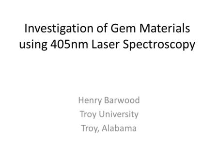 Investigation of Gem Materials using 405nm Laser Spectroscopy