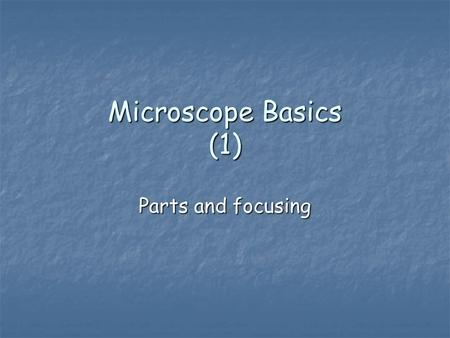 Microscope Basics (1) Parts and focusing. Label the Compound Light Microscope Ocular lens Body Tube Coarse Adjustment Knob Fine adjustment Knob Revolving.