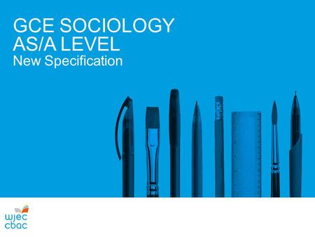GCE SOCIOLOGY AS/A LEVEL New Specification. KEY CHANGES Qualification Requirements AS and A level Sociology: now has different qualification weightings.