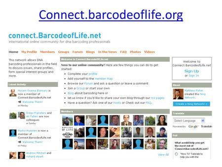 Connect.barcodeoflife.org. Promote barcoding as a global standard Build participation Working Groups BARCODE standard International Conferences.