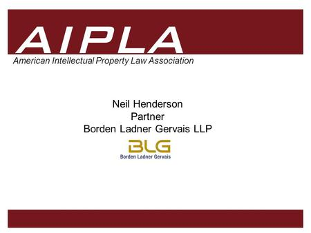 1 1 AIPLA Firm Logo American Intellectual Property Law Association Non-traditional Trademarks in the United States Neil Henderson Partner Borden Ladner.