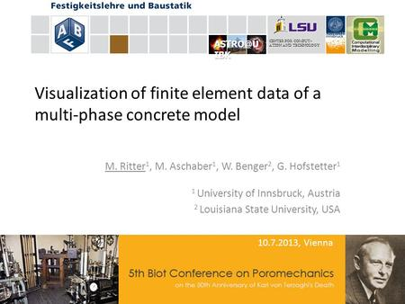 Visualization of finite element data of a multi-phase concrete model M. Ritter 1, M. Aschaber 1, W. Benger 2, G. Hofstetter 1 1 University of Innsbruck,