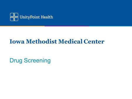 Iowa Methodist Medical Center Drug Screening. Tests available Drug Screen, Limited, Urine Drug Screen, Urine, Monitoring Sympathomimetic Amines (Amphetamine/