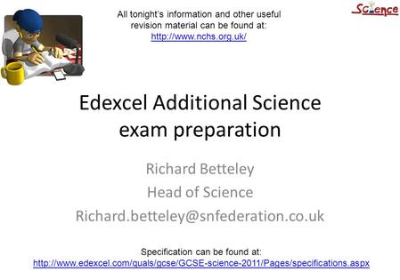 Edexcel Additional Science exam preparation Richard Betteley Head of Science Specification can be found at: