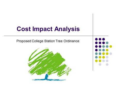 Cost Impact Analysis Proposed College Station Tree Ordinance.