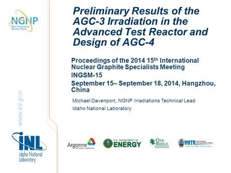 Www.inl.gov Preliminary Results of the AGC-3 Irradiation in the Advanced Test Reactor and Design of AGC-4 Proceedings of the 2014 15 th International Nuclear.
