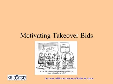 Lectures in Microeconomics-Charles W. Upton Motivating Takeover Bids.