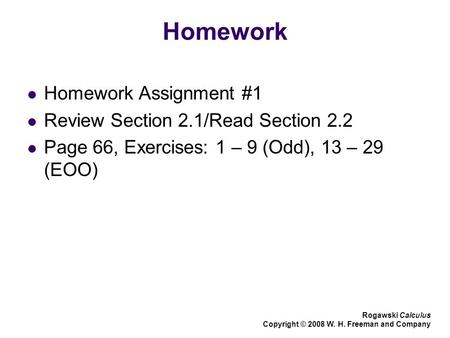 Homework Homework Assignment #1 Review Section 2.1/Read Section 2.2