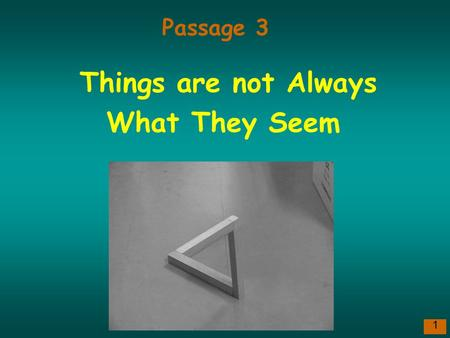 1 Things are not Always What They Seem Passage 3.