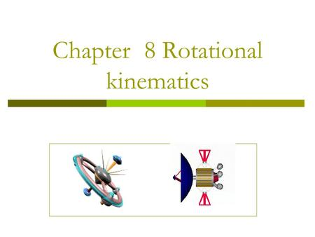 Chapter 8 Rotational kinematics