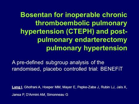 Bosentan for inoperable chronic thromboembolic pulmonary hypertension (CTEPH) and post- pulmonary endarterectomy pulmonary hypertension A pre-defined subgroup.