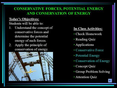CONSERVATIVE FORCES, POTENTIAL ENERGY AND CONSERVATION OF ENERGY