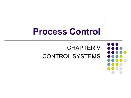 CHAPTER V CONTROL SYSTEMS