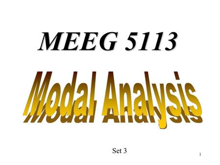MEEG 5113 Modal Analysis Set 3.