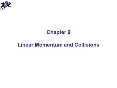 Chapter 9 Linear Momentum and Collisions. Linear momentum Linear momentum (or, simply momentum) of a point-like object (particle) is SI unit of linear.