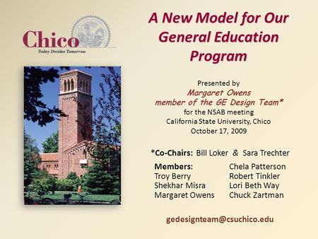 A New Model for Our General Education Program A New Model for Our General Education Program Presented by Margaret Owens member of the GE Design Team* for.