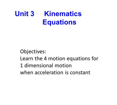 Unit 3 Kinematics Equations