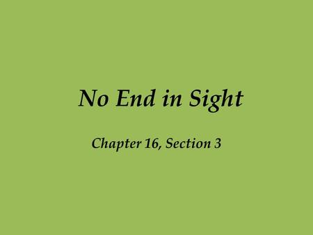 No End in Sight Chapter 16, Section 3.