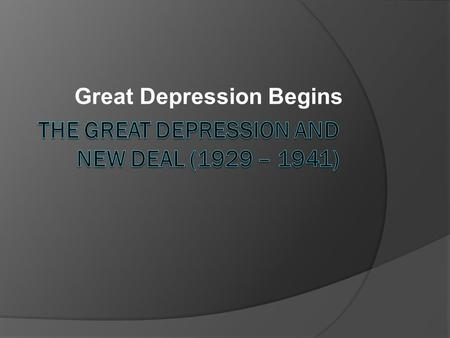 Great Depression Begins. The Economy of the Late 1920's  1928 Election showed faith in the Republican Party. Herbert Hoover defeated Al Smith (D). 