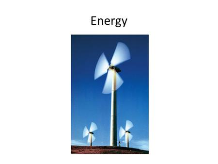 Energy. The total energy of an isolated system does not change. Energy is not easy to define. We will focus on two main types of energy – kinetic and.