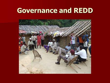 Governance and REDD. Governance failures An illness.