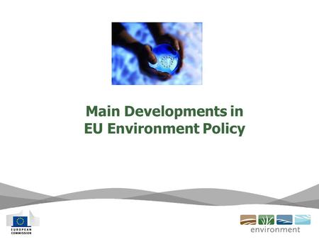 Main Developments in EU Environment Policy. 1.The 7 th Environmental Action Plan 2.Waste Electrical and Electronic Equipment Updated Directive 3.Timber.