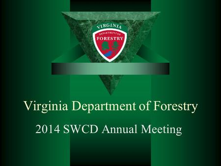Virginia Department of Forestry 2014 SWCD Annual Meeting.