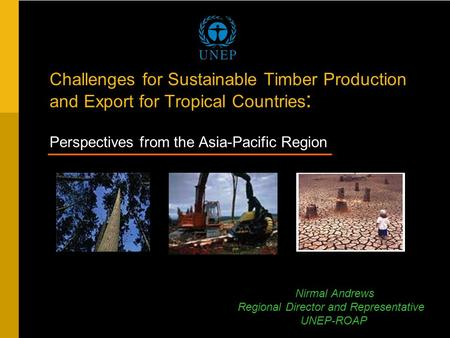 Challenges for Sustainable Timber Production and Export for Tropical Countries : Perspectives from the Asia-Pacific Region ____________________________.