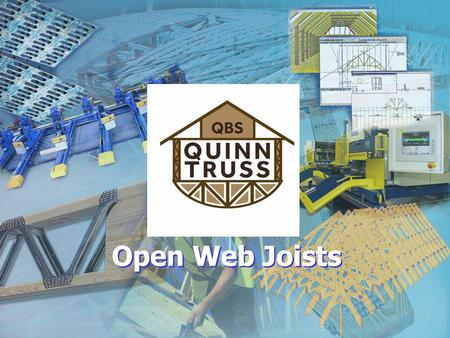 Open Web Joists. Product Overview What is an Open Web Joist? In Essence they are Warren Girders Manufactured from TR26 Grade Truss Timber & Steel Webs.
