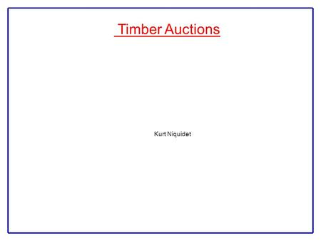 Timber Auctions Kurt Niquidet. Background/Research Motivation 95% of forest land base in Canada owned by public Timber harvesting rights granted to private.