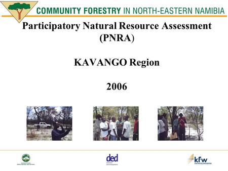 Participatory Natural Resource Assessment (PNRA) KAVANGO Region 2006.